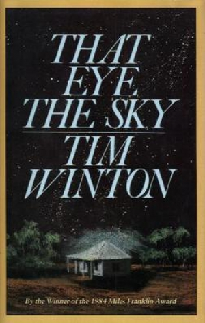 Helen Garner reviews 'That Eye The Sky' by Tim Winton