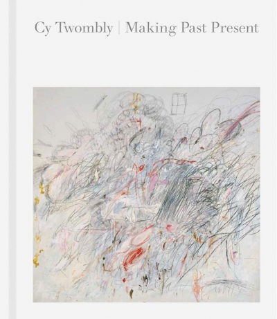 Patrick McCaughey reviews 'Cy Twombly: Making past present' edited by Christine Kondoleon with Kate Nesin