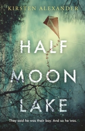 Jane Sullivan reviews 'Half Moon Lake' by Kirsten Alexander