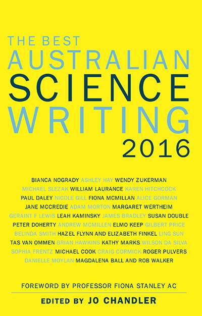 Ian Gibbins reviews 'The Best Australian Science Writing 2016' edited by Jo Chandler