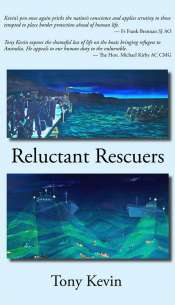Jay Daniel Thompson reviews 'Reluctant Rescuers: An exploration of the Australian Border Protection system's safety record in detecting and intercepting asylum-seeker boats, 1998–2011' by Tony Kevin
