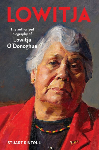 Michael Winkler reviews 'Lowitja: The authorised biography of Lowitja O'Donoghue' by Stuart Rintoul