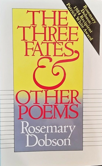 Philip Martin reviews 'The Three Fates and Other Poems' by Rosemary Dobson