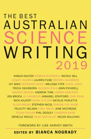 Robyn Arianrhod reviews 'The Best Australian Science Writing 2019' edited by Bianca Nogrady