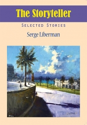 Tali Lavi reviews 'The Storyteller: Selected stories' by Serge Liberman
