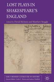 Ian Donaldson reviews 'Lost Plays in Shakespeare's England' edited by David McInnis and Matthew Steggle