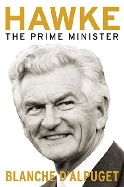 Bruce Grant reviews 'Hawke: The prime minister' by Blanche d'Alpuget