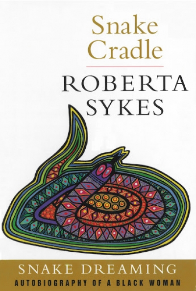 Alexis Wright reviews 'Snake Cradle: Autobiography of a black woman' by Roberta Sykes