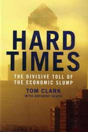 Adrian Walsh reviews 'Hard Times' by Tom Clark and Adrian Heath