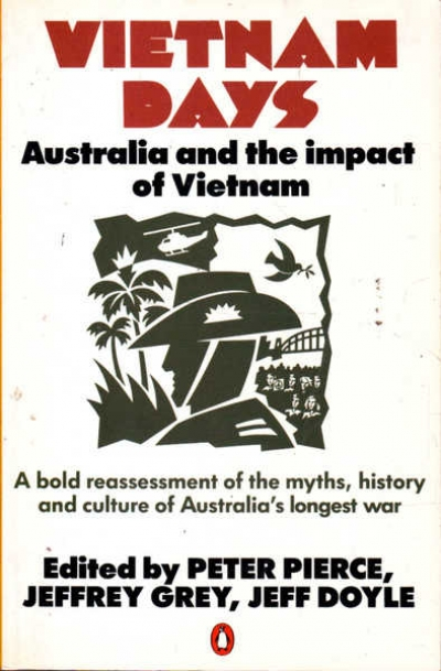 Richard Broinowski reviews 'Vietnam Days: Australia and the impact of Vietnam', edited by Peter Pierce, Jeffrey Grey, and Jeff Doyle