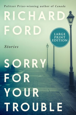 Don Anderson reviews 'Sorry for Your Trouble' by Richard Ford