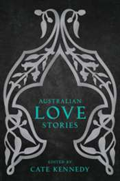 'Australian Love Stories', edited by Cate Kennedy