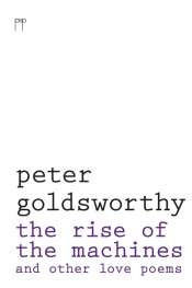 Philip Harvey reviews 'The Rise of the Machines and other love poems' by Peter Goldsworthy