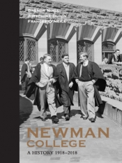 Barney Zwartz reviews 'Newman College: A history 1918–2018' by Brenda Niall, Josephine Dunin, and Frances O'Neill