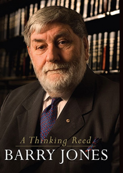 Neal Blewett reviews 'A Thinking Reed' by Barry Jones