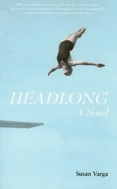 Carol Middleton reviews 'Headlong: A novel' by Susan Varga