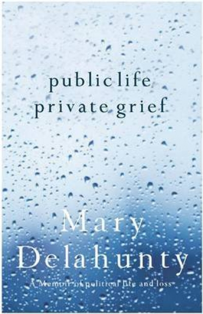 Corrie Perkin reviews 'Public Life, Private Grief' by Mary Delahunty