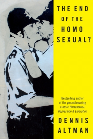Robert Reynolds reviews 'The End of the Homosexual?' by Dennis Altman