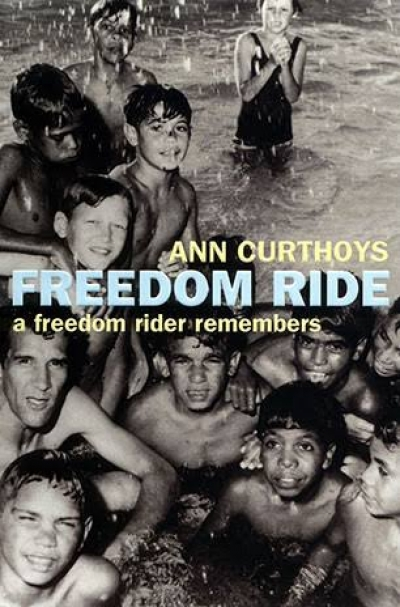 Meredith Curnow reviews 'Freedom Ride: A freedom rider remembers' by Ann Curthoys