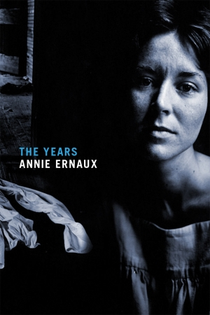 Gemma Betros reviews 'The Years' by Annie Ernaux, translated by Alison L. Strayer