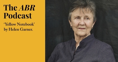 #3 The ABR Podcast: 'Yellow Notebook, Vol. 1' by Helen Garner, reviewed by Peter Rose