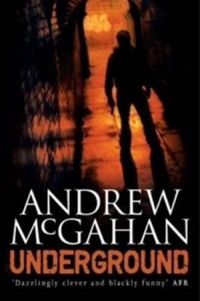Kerryn Goldsworthy reviews 'Underground' by Andrew McGahan