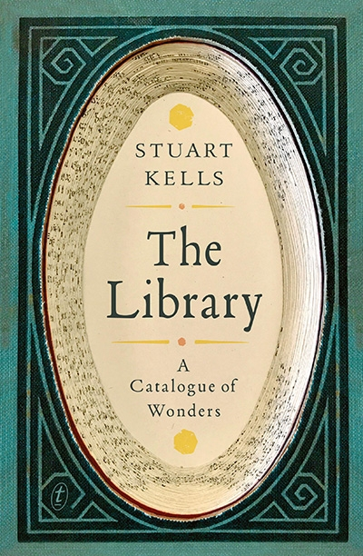 Des Cowley reviews 'The Library: A catalogue of wonders' by Stuart Kells