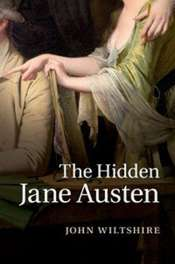 Penny Gay reviews 'The Hidden Jane Austen' by John Wiltshire