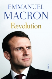 Natalie J. Doyle reviews 'Revolution' by Emmanuel Macron, translated by Jonathan Goldberg and Juliette Scott  and 'The French Exception: Emmanuel Macron: The extraordinary rise and risk'  by Adam Plowright