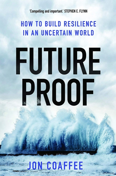Tom Bamforth reviews 'Future Proof: How to build resilience in an uncertain world' by Jon Coaffee