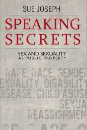 Jay Daniel Thompson reviews 'Speaking Secrets' by Sue Joseph