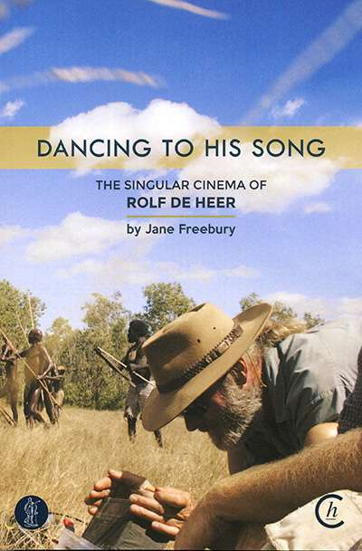 Jake Wilson reviews 'Dancing to His Song: The singular cinema of Rolf de Heer' by Jane Freebury