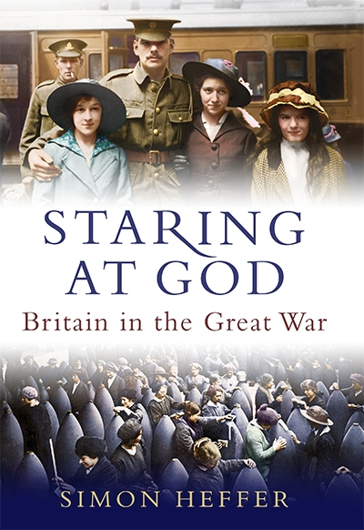 Joan Beaumont reviews 'Staring at God: Britain in the Great War' by Simon Heffer