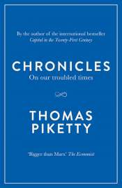 Simon Tormey reviews 'Chronicles: On our troubled times' by Thomas Piketty