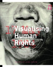 Alison Stieven-Taylor reviews 'Visualising Human Rights' edited by Jane Lydon