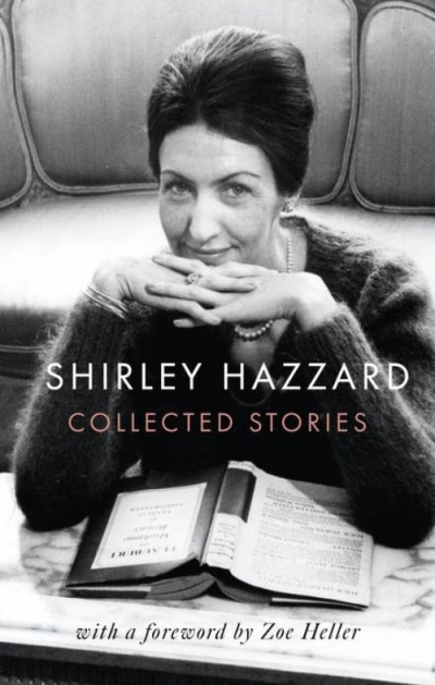 Brenda Niall reviews 'The Collected Stories of Shirley Hazzard' by Shirley Hazzard