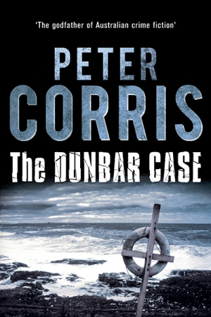 Laurie Steed reviews 'The Dunbar Case' by Peter Corris