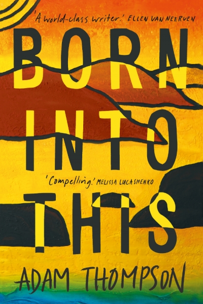Anthony Lynch reviews 'Born Into This' by Adam Thompson