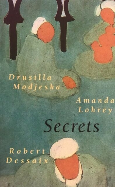 Morag Fraser reviews 'Secrets' by Drusilla Modjeska, Amanda Lohrey and Robert Dessaix