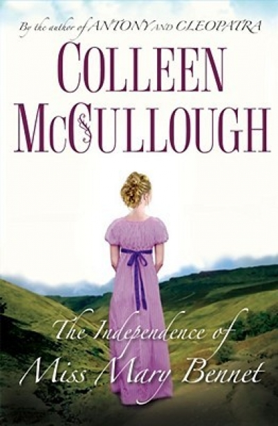Adrian Mitchell reviews 'The Independence of Miss Mary Bennet' by Colleen McCullough