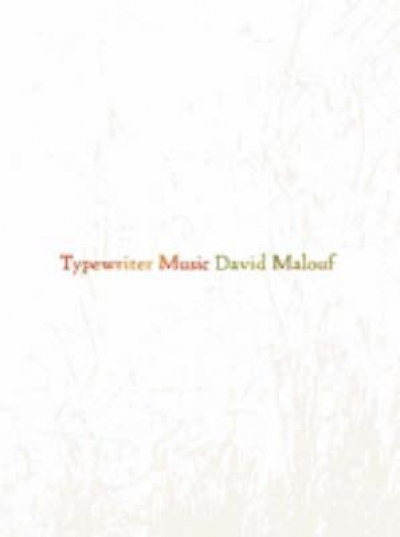 Peter Porter reviews 'Typewriter Music' by David Malouf