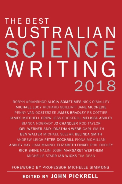 Paul Humphries reviews 'The Best Australian Science Writing 2018' edited by John Pickrell