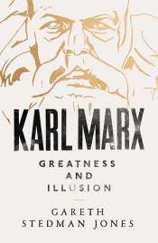Sujatha Fernandes reviews 'Karl Marx: Greatness and illusion' by Gareth Stedman Jones