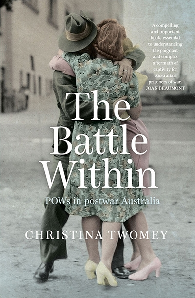 Carolyn Holbrook reviews 'The Battle Within: POWs in postwar Australia' by Christina Twomey
