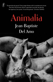 Phoebe Weston-Evans reviews 'Animalia' by Jean-Baptiste Del Amo, translated by Frank Wynne