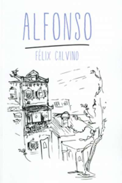 Patrick Holland reviews 'Alfonso' by Felix Calvino