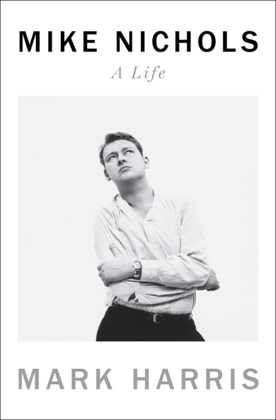 Ian Dickson reviews 'Mike Nichols: A life' by Mark Harris