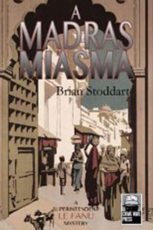 Francesca Sasnaitis reviews 'A Madras Miasma' by Brian Stoddart