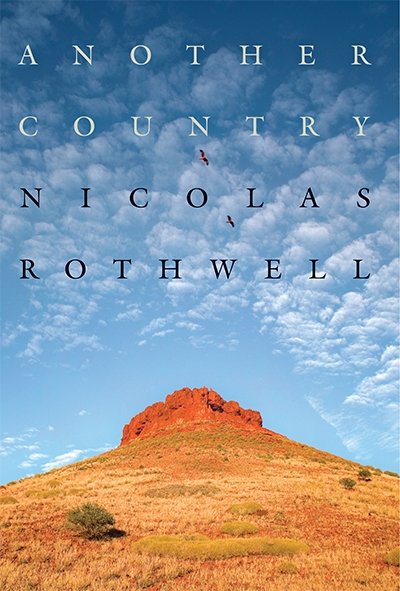 Nicholas Jose reviews 'Another Country' by Nicolas Rothwell