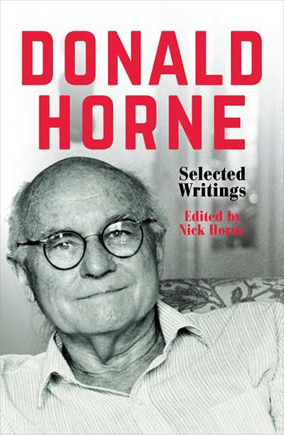 Ryan Cropp reviews 'Donald Horne: Selected writings' edited by Nick Horne